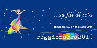 """Reggio Narra 2019 """"…Su fili di seta"""" CHE RUMORE HANNO GLI ABBRACCI"""